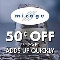 $.50 off per square foot on Mirage hardwood. It adds up quickly. Sale good from May 13 - June 26, 2021